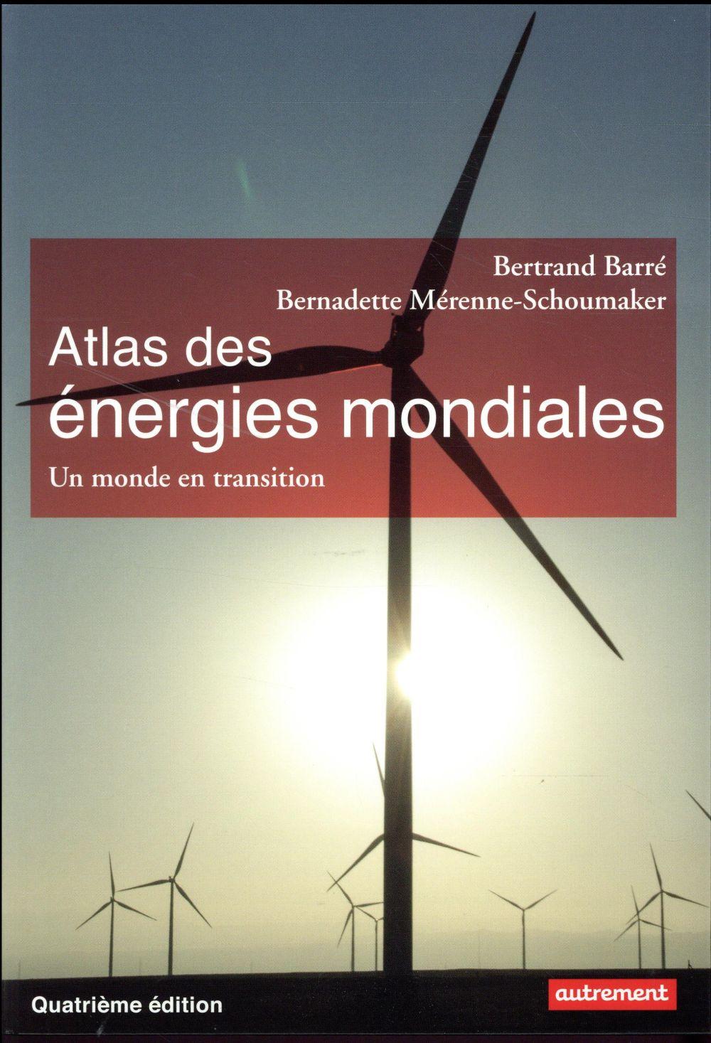 ATLAS DES ENERGIES MONDIALES  -  UN MONDE EN TRANSITION (4E EDITION) Mérenne-Schoumaker Bernadette Autrement