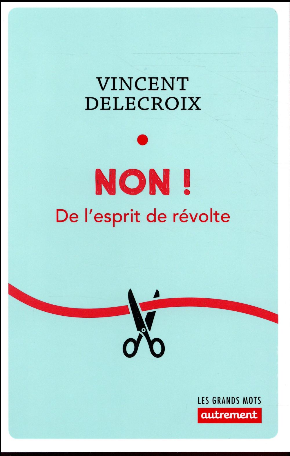 NON ! - DE L'ESPRIT DE REVOLTE