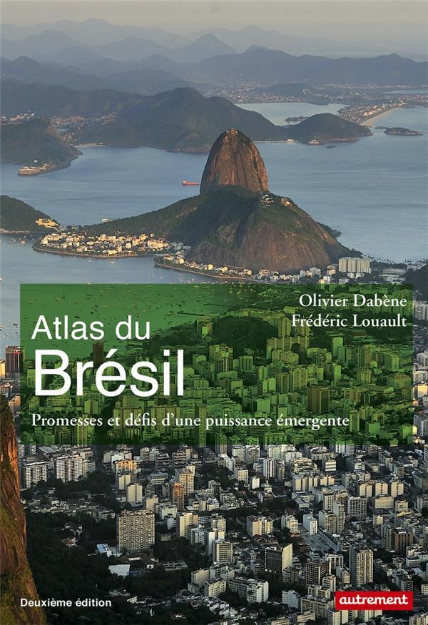 ATLAS DU BRESIL - PROMESSES ET DEFIS D'UNE PUISSANCE EMERGENTE