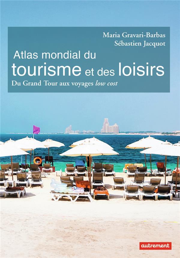 ATLAS MONDIAL DU TOURISME ET DES LOISIRS  AUTREMENT