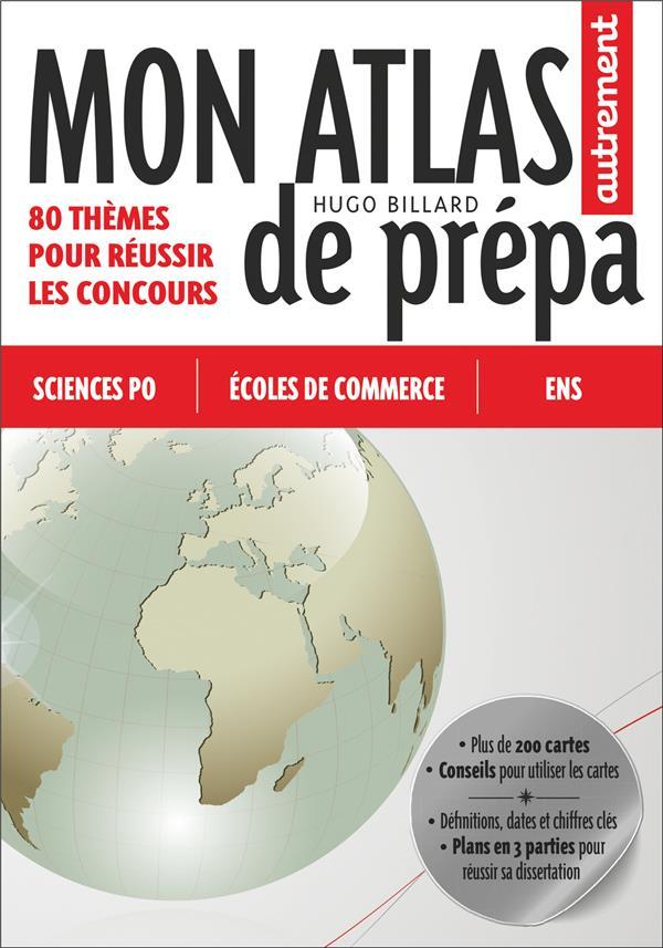 MON ATLAS DE PREPA - 80 THEMES POUR REUSSIR LES CONCOURS  AUTREMENT