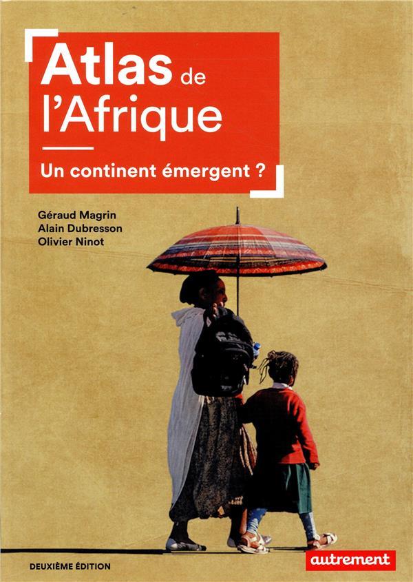 ATLAS MONDE - ATLAS DE L'AFRIQUE - UN CONTINENT EMERGENT ?  AUTREMENT