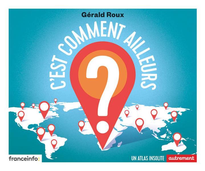 C'EST COMMENT AILLEURS ? ROUX GERALD AUTREMENT