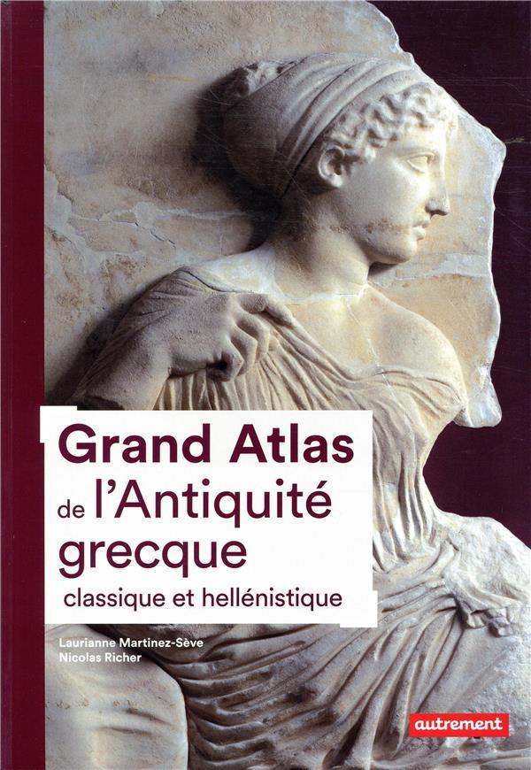 GRAND ATLAS DE L'ANTIQUITE GRECQUE CLASSIQUE ET HELLENISTIQUE  AUTREMENT