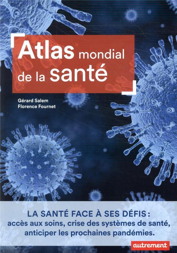 ATLAS MONDIAL DE LA SANTE FOURNET/SALEM AUTREMENT