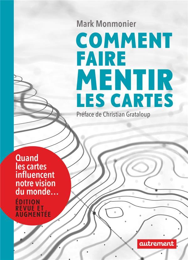 COMMENT FAIRE MENTIR LES CARTE MONMONIER/GRATALOUP AUTREMENT