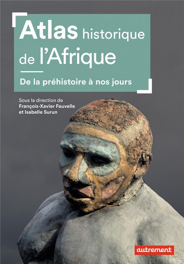 ATLAS HISTORIQUE DE L'AFRIQUE  -  DE LA PREHISTOIRE A NOS JOURS