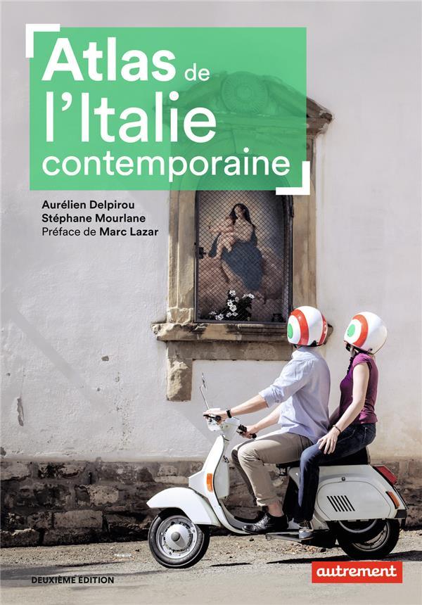 ATLAS DE L'ITALIE CONTEMPORAINE (2E EDITION)