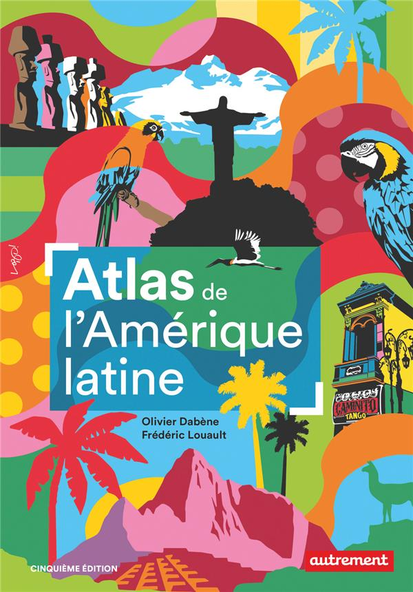 ATLAS DE L-AMERIQUE LATINE (NE 2019)