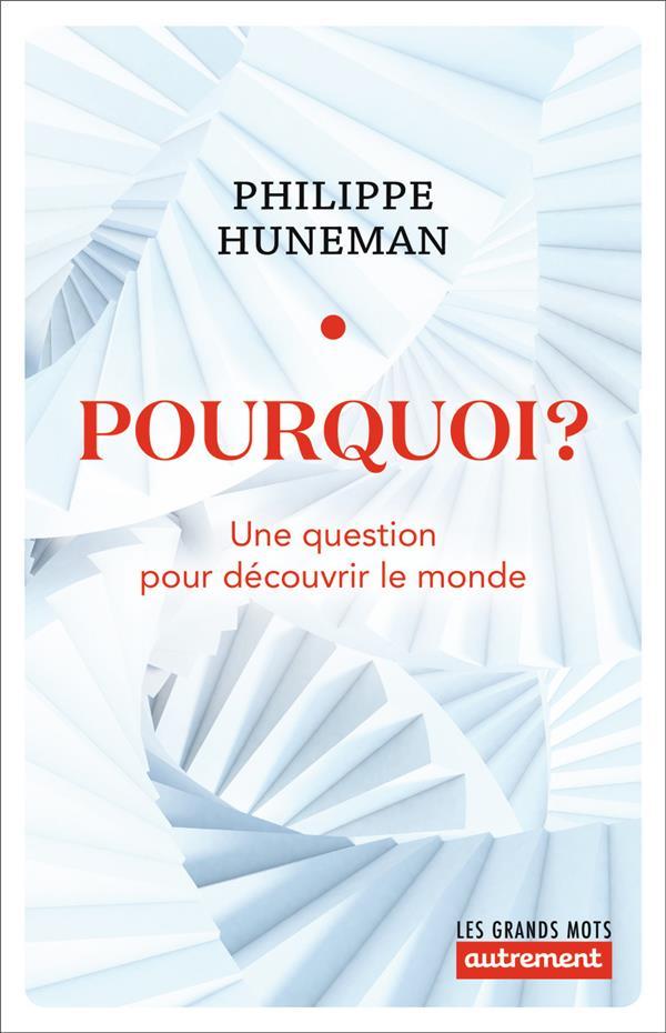 POURQUOI ? UNE QUESTION POUR DECOUVRIR LE MONDE