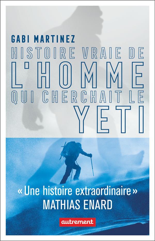 HISTOIRE VRAIE DE L'HOMME QUI CHERCHAIT LE YETI