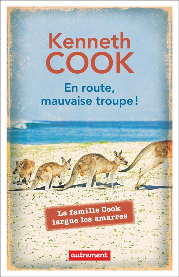 EN ROUTE, MAUVAISE TROUPE !  LA FAMILLE COOK LARGUE LES AMARRES