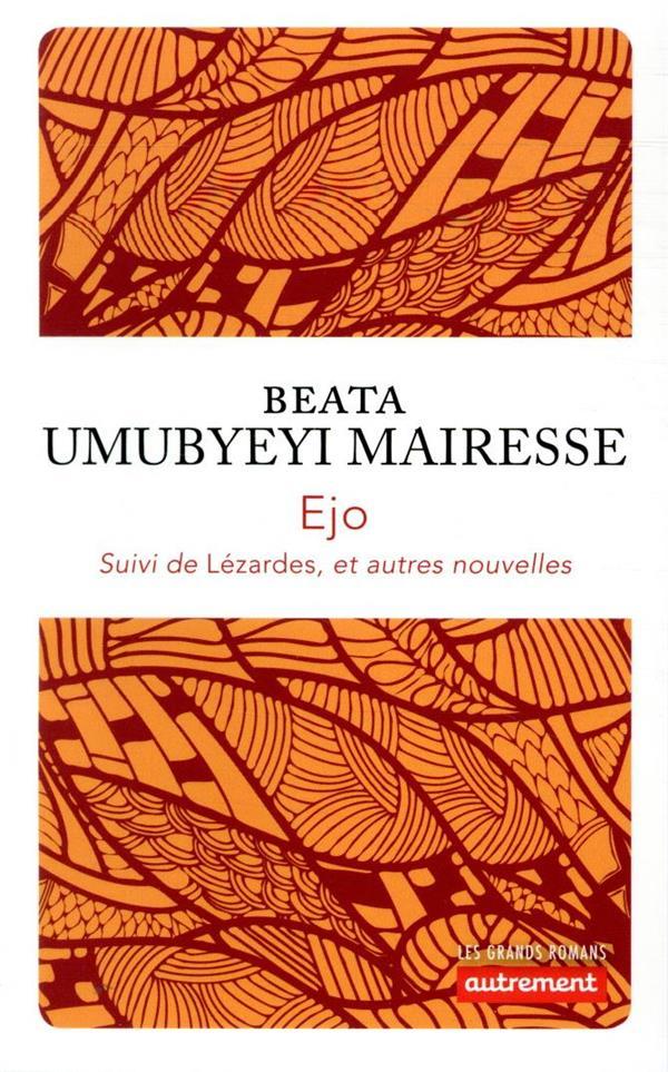 EJO  -  LEZARDES ET AUTRES NOUVELLES UMUBYEYI MAIRESSE, BEATA AUTREMENT