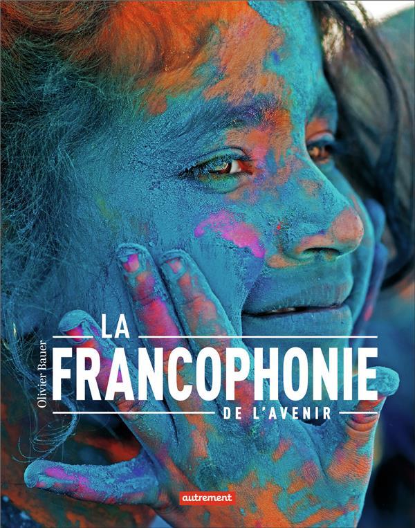 LA FRANCOPHONIE DE L'AVENIR