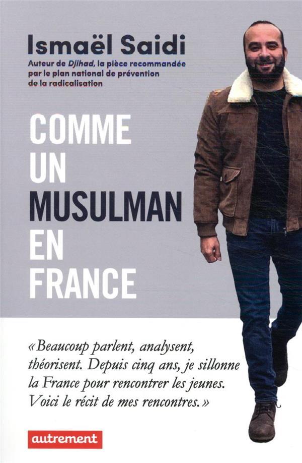 COMME UN MUSULMAN EN FRANCE  -  MON ROAD TRIP DANS LES QUARTIERS