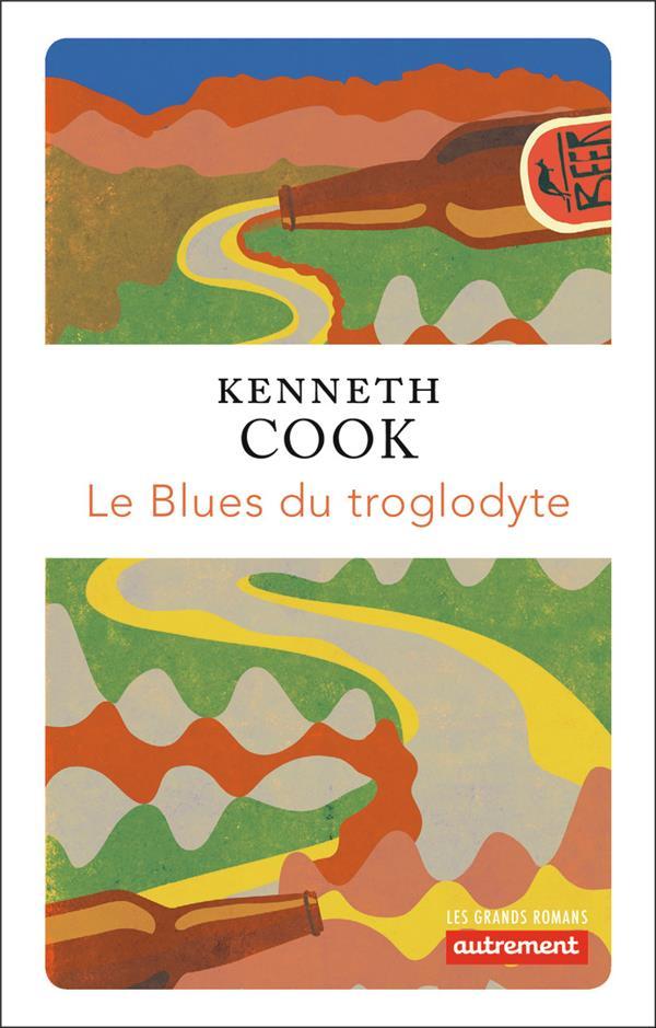 LE BLUES DU TROGLODYTE COOK KENNETH AUTREMENT