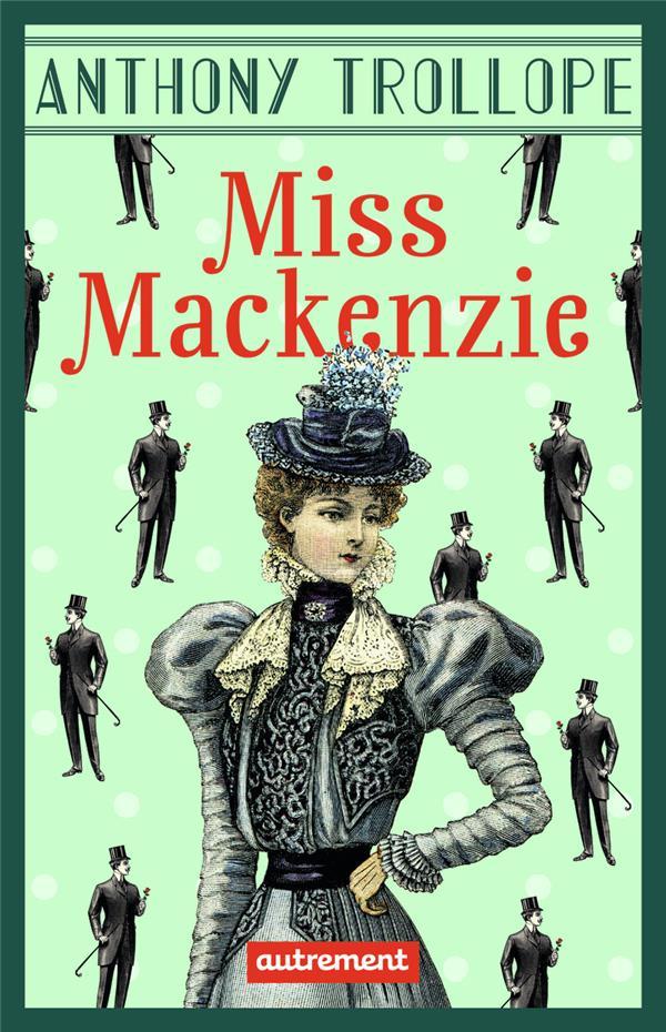 MISS MACKENZIE ANTHONY TROLLOPE AUTREMENT