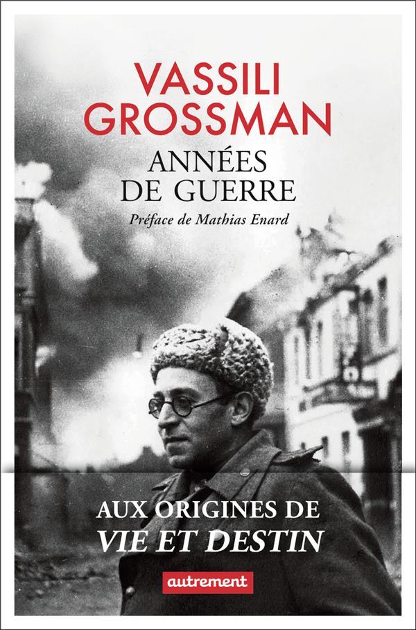 ANNEES DE GUERRE GROSSMAN/ENARD AUTREMENT