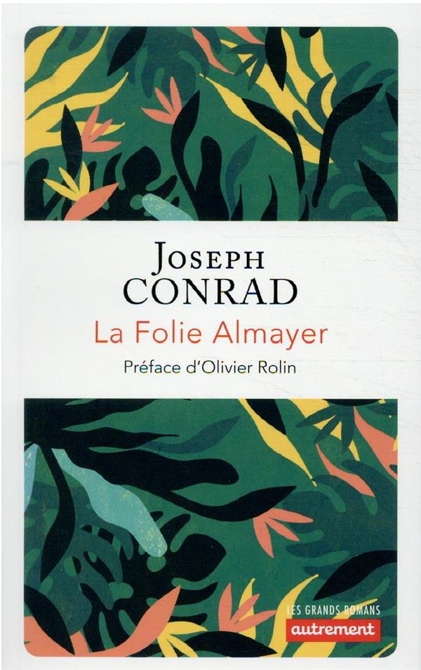 LA FOLIE ALMAYER CONRAD, JOSEPH AUTREMENT