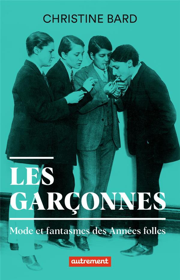 LES GARCONNES : MODE ET FANTASMES DES ANNEES FOLLES