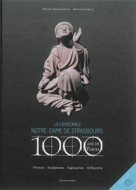 LA CATHEDRALE NOTRE DAME DE STRASBOURG 1000 ANS DE