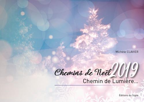 CHEMIN DE NOEL 2019, CHEMIN DE LUMIERE