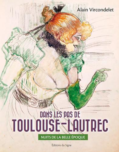 DANS LES PAS DE TOULOUSE-LAUTREC