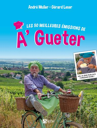 A'GUETER  -  LES 100 MEILLEURES EMISSIONS MULLER ANDRE SIGNE