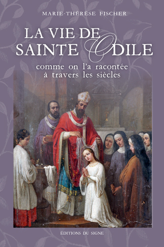 LA VIE DE SAINTE ODILE COMME ON L'A RACONTEE A TRA