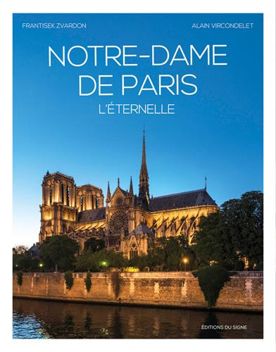 NOTRE-DAME DE PARIS, L'ETERNELLE