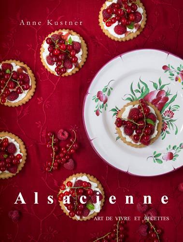 ALSACIENNE  -  ART DE VIVRE ET RECETTES  SIGNE