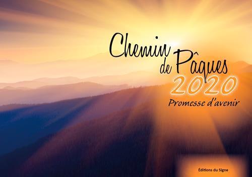 CHEMIN DE PAQUES  -  PROMESSE D'AVENIR (EDITION 2020)