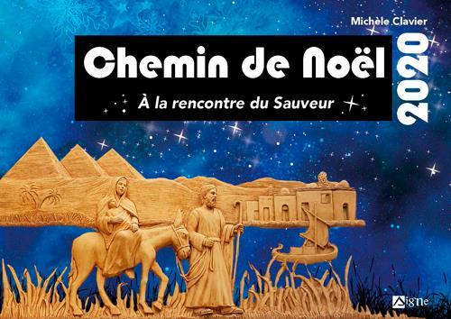 CHEMIN DE NOEL  -  ADULTES  -  A LA RENCONTRE DU SAUVEUR (EDITION 2020)