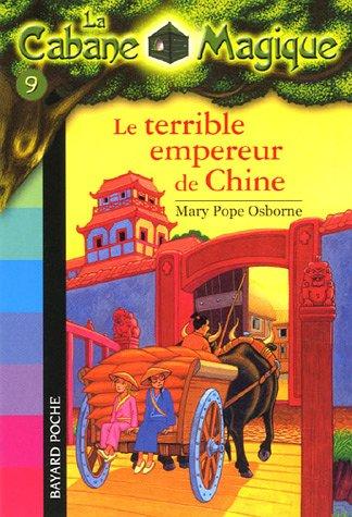 LA CABANE MAGIQUE T.9     LE TERRIBLE EMPEREUR DE CHINE