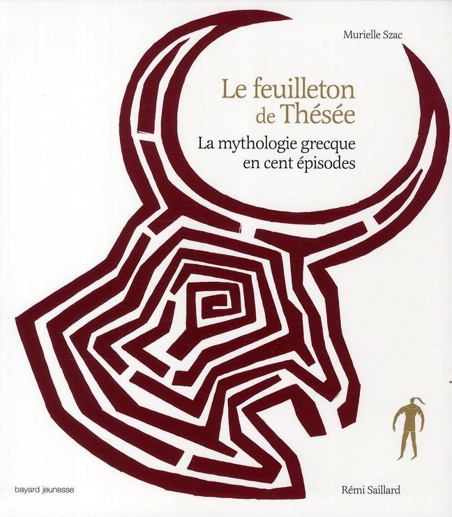 LE FEUILLETON DE THESEE  -  LA MYTHOLOGIE GRECQUE EN CENT EPISODES