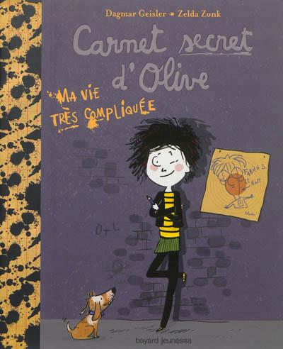 LE CARNET SECRET D'OLIVE XXX Bayard Jeunesse