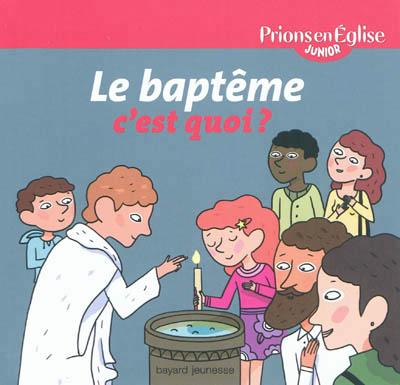 PRIONS EN EGLISE JUNIOR  -  LE BAPTEME C'EST QUOI ?