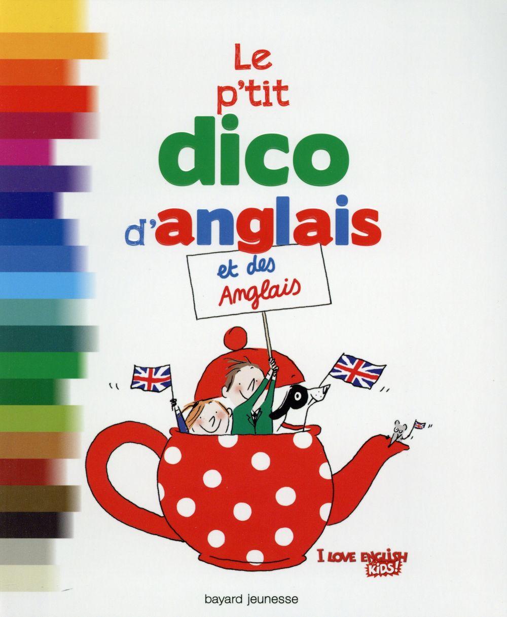 LE P'TIT DICO D'ANGLAIS ET DES ANGLAIS CHARLOTTE LE BRETON Bayard Jeunesse