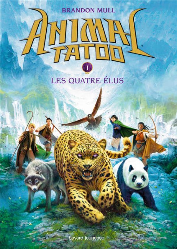 ANIMAL TATOO - SAISON 1 T.1  -  LES QUATRES ELUS RUBIO VANESSA Bayard Jeunesse
