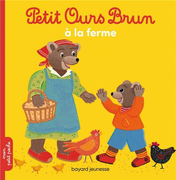 PETIT OURS BRUN A LA FERME AUBINAIS/BOUR Bayard Jeunesse