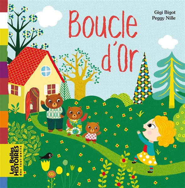 BOUCLE D'OR GIGI BIGOT/NILLE Bayard Jeunesse