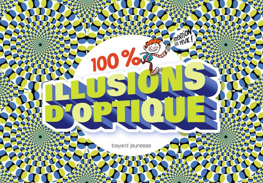 100  ILLUSIONS D'OPTIQUE AULAS/FALLER Bayard Jeunesse