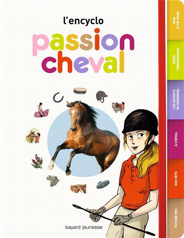 L'ENCYCLO  -  PASSION CHEVAL Plet Cécile Bayard Jeunesse