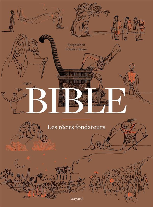 BIBLE  -  LES RECITS FONDATEURS Boyer Frédéric Bayard