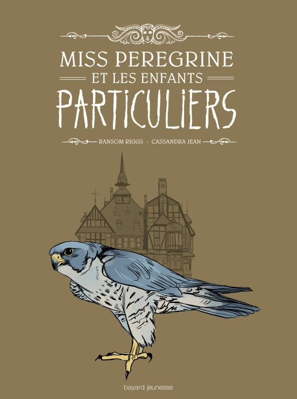 MISS PEREGRINE ENFANTS PARTICULIERS BD1 Riggs Ransom Bayard Jeunesse
