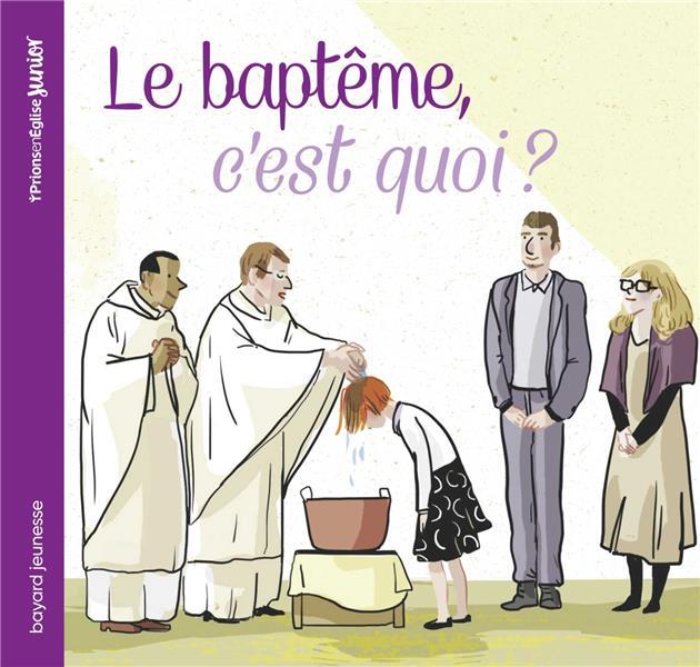 LE BAPTEME, C-EST QUOI ? MAUROT/RIEMANN Bayard Jeunesse