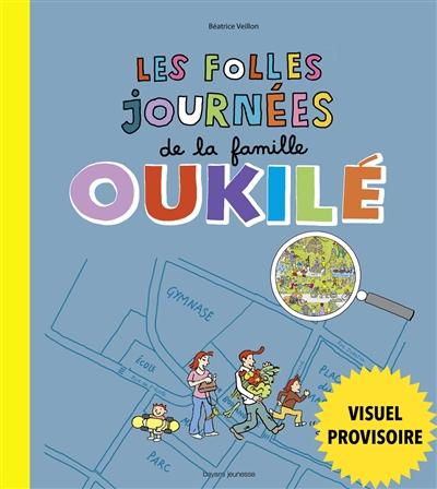 LES FOLLES JOURNEES DE LA FAMILLE OUKILE Veillon Béatrice Bayard Jeunesse