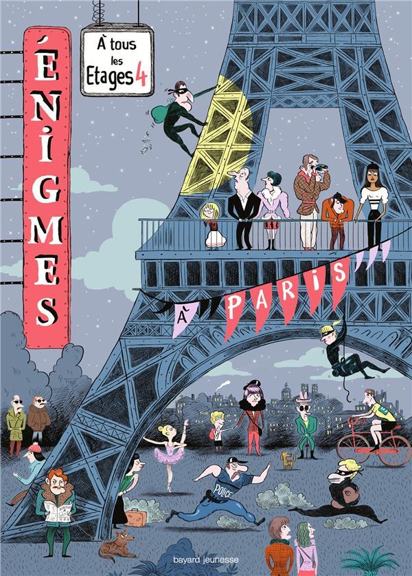 ENIGMES A TOUS LES ETAGES T.4, A PARIS Martin Paul Bayard Jeunesse