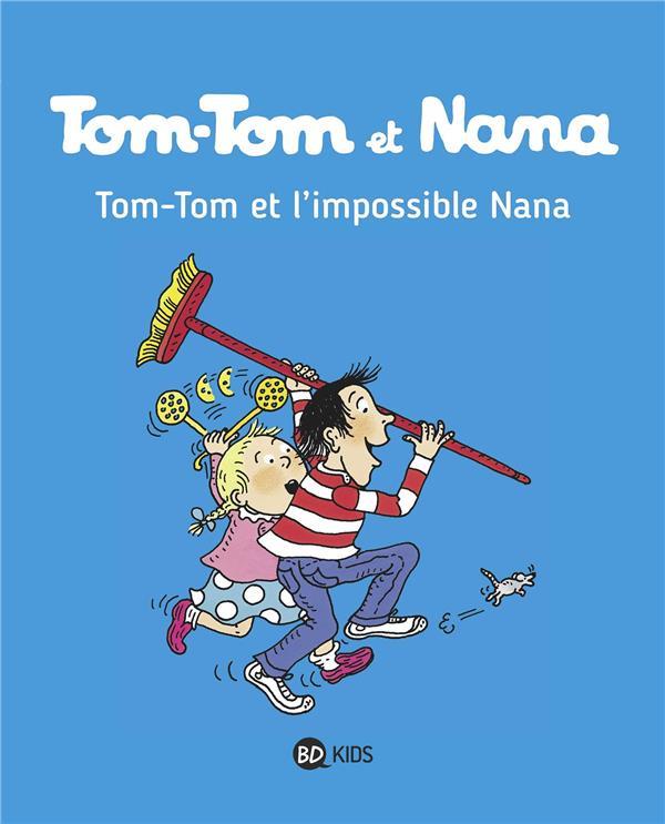 TOM-TOM ET NANA, TOME 01 - TOM-TOM ET L'IMPOSSIBLE NANA Després Bernadette Bayard Jeunesse
