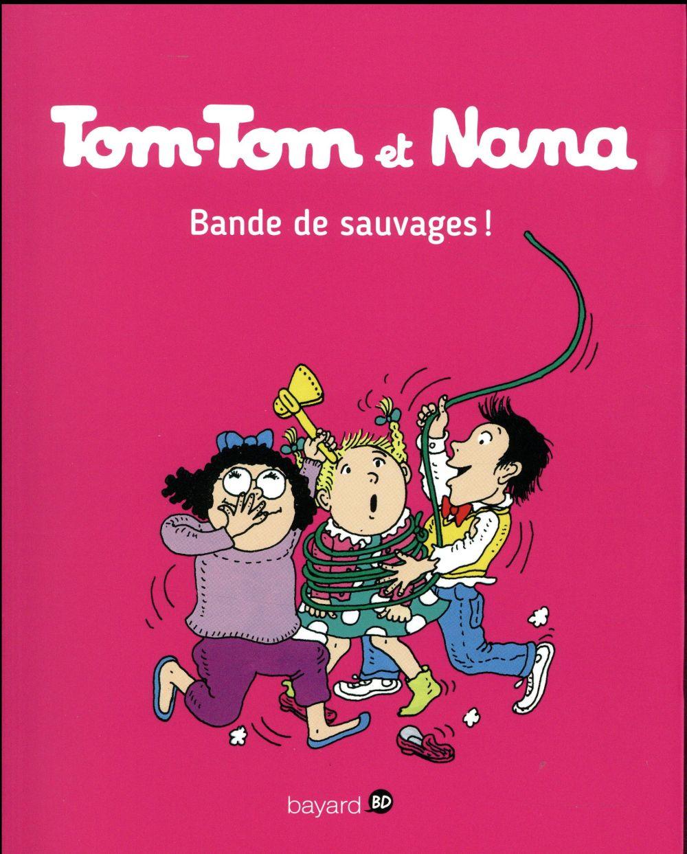 TOM-TOM ET NANA T.6  -  BANDE DE SAUVAGES !